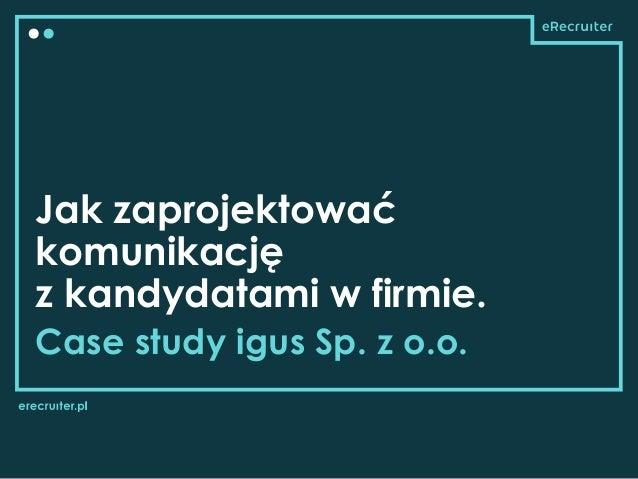 Jak zaprojektować komunikację z kandydatami w firmie. Case study igus Sp. z o.o.