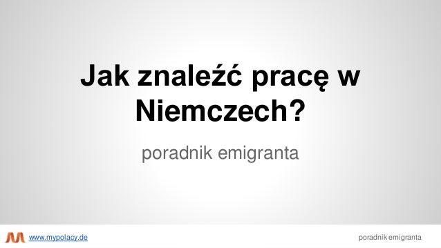 Jak znaleźć pracę w Niemczech? poradnik emigranta poradnik emigrantawww.mypolacy.de