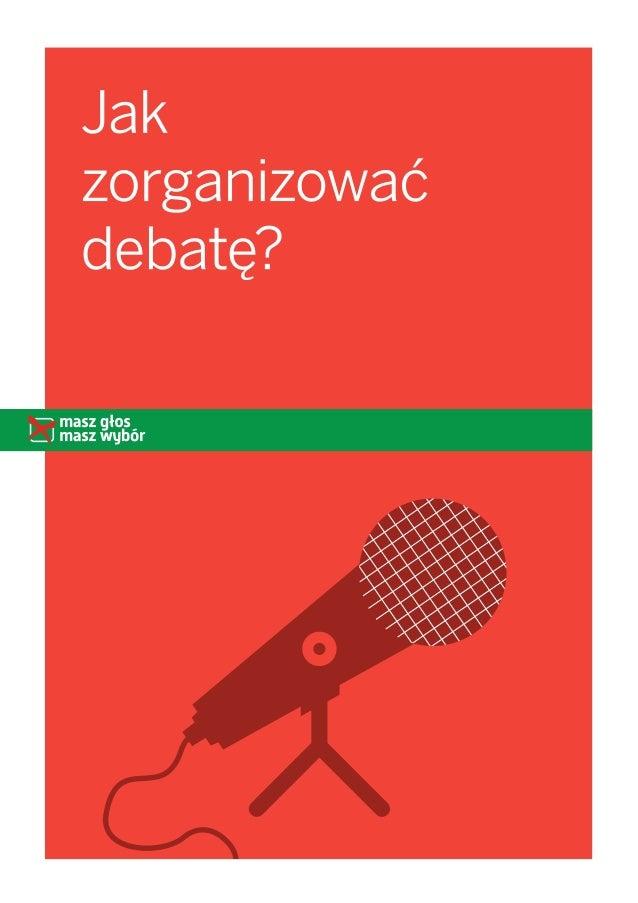 2 Kontakt z wójtem/ burmistrzem/ prezydentem > Jak zorganizować debatę? Co zrobić, aby spotkania mieszkańców i władz dosta...