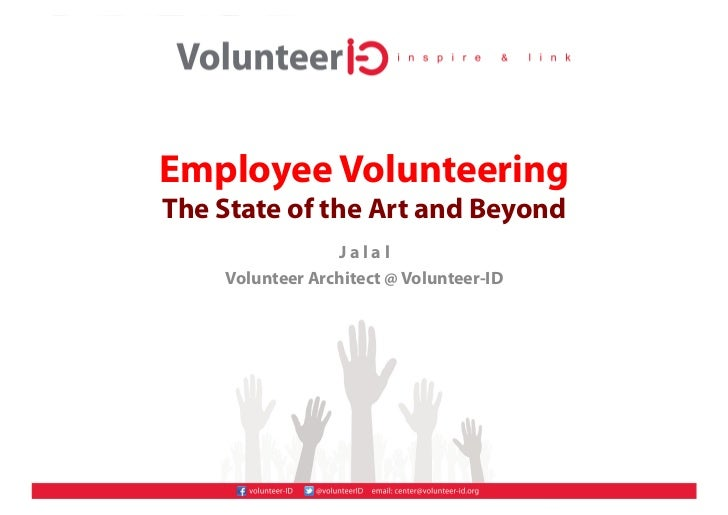 Employee VolunteeringThe State of the Art and Beyond                 Jalal    Volunteer Architect @ Volunteer-ID