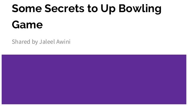 Some Secrets to Up Bowling Game Shared by Jaleel Awini