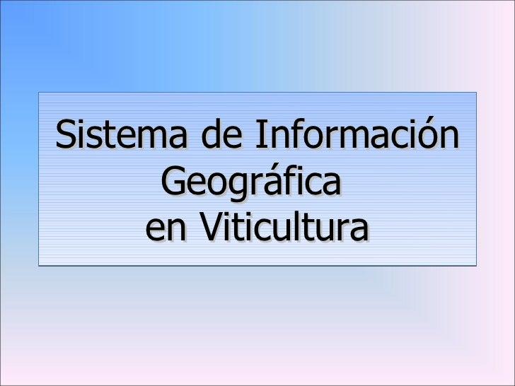 Sistema de Información Geográfica  en Viticultura