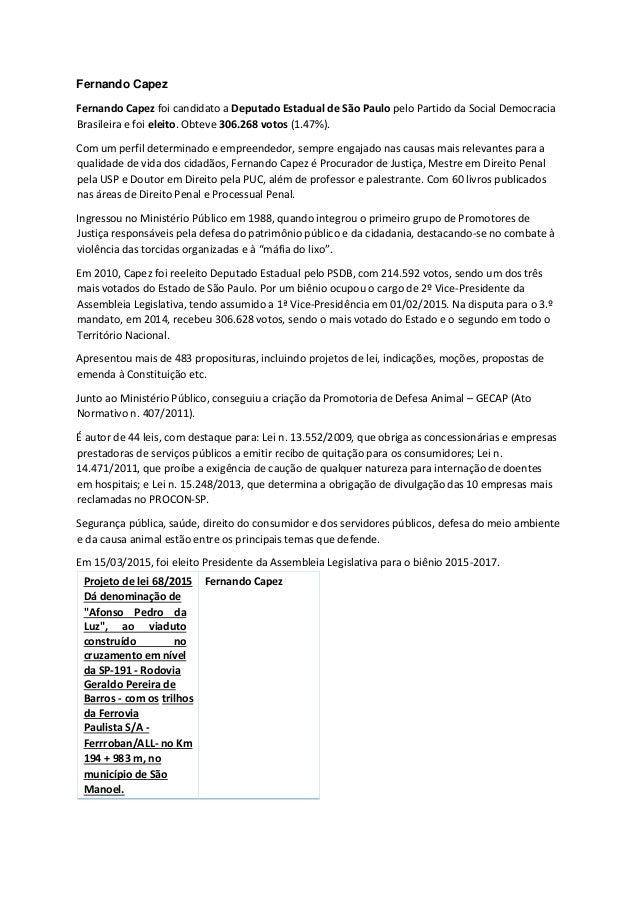 Fernando Capez Fernando Capez foi candidato a Deputado Estadual de São Paulo pelo Partido da Social Democracia Brasileira ...