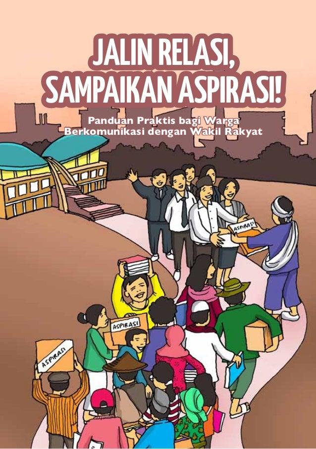 I Panduan Praktis bagi Warga Berkomunikasi dengan Wakil Rakyat JALINRELASI, SAMPAIKANASPIRASI!