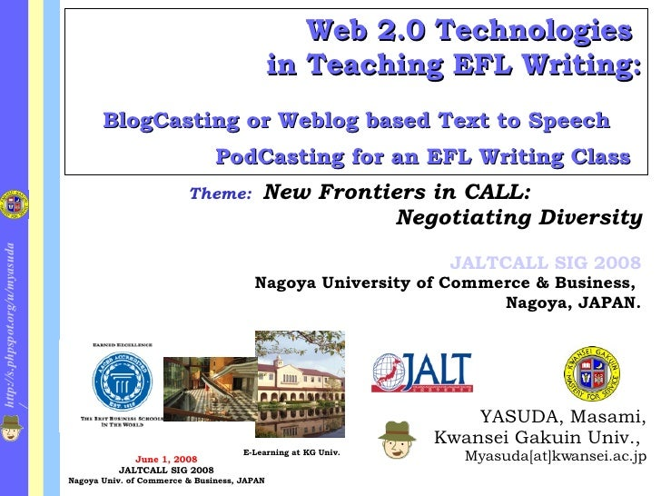 Web 2.0 Technologies  in Teaching EFL Writing: BlogCasting or Weblog based Text to Speech   PodCasting for an EFL Writing ...