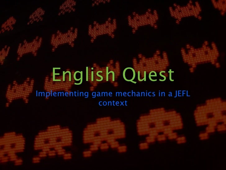 English QuestImplementing game mechanics in a JEFL              context