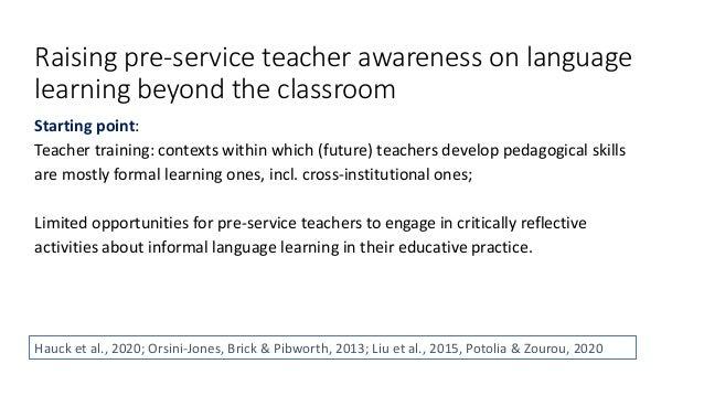 Raising pre-service teacher awareness on language learning beyond the classroom Starting point: Teacher training: contexts...