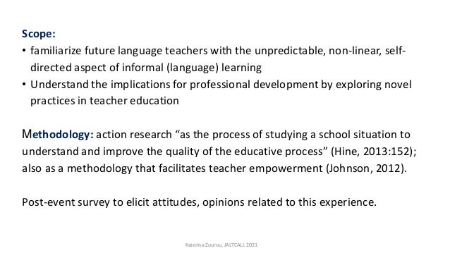 Scope: • familiarize future language teachers with the unpredictable, non-linear, self- directed aspect of informal (langu...