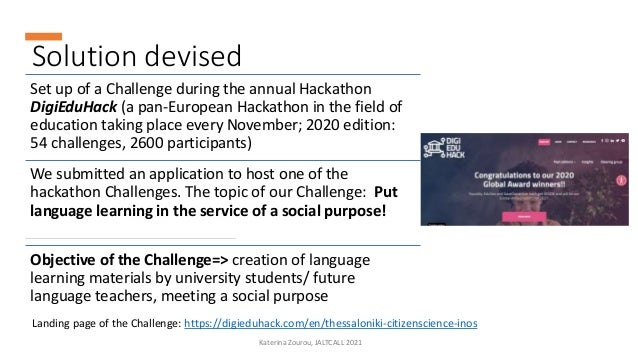Solution devised Set up of a Challenge during the annual Hackathon DigiEduHack (a pan-European Hackathon in the field of e...