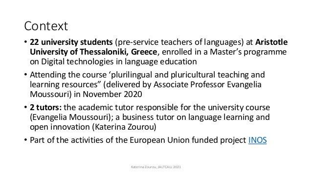 Context • 22 university students (pre-service teachers of languages) at Aristotle University of Thessaloniki, Greece, enro...