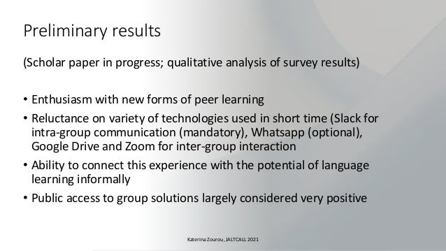Preliminary results (Scholar paper in progress; qualitative analysis of survey results) • Enthusiasm with new forms of pee...
