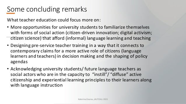 Some concluding remarks What teacher education could focus more on: • More opportunities for university students to famili...
