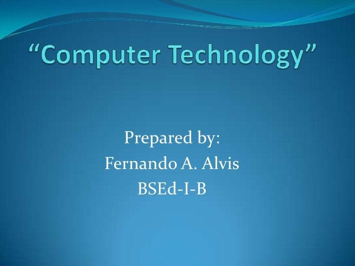 Prepared by: Fernando A. Alvis     BSEd-I-B