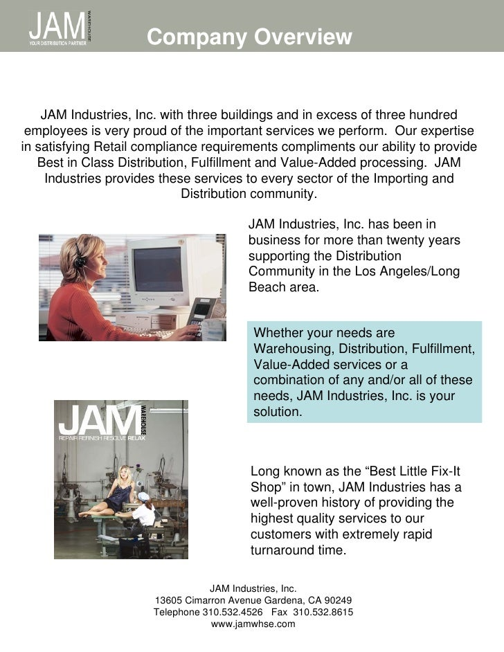 Company Overview       JAM Industries, Inc. with three buildings and in excess of three hundred  employees is very proud o...