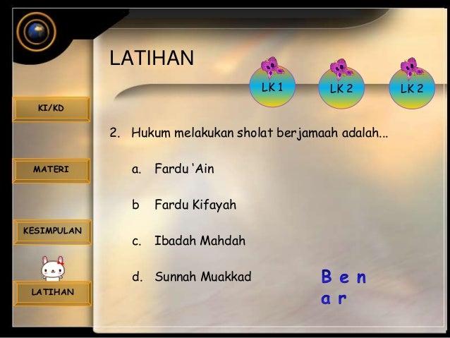 LATIHAN KI/KD MATERI KESIMPULAN LATIHAN 2. Hukum melakukan sholat berjamaah adalah... a. Fardu 'Ain b Fardu Kifayah c. Iba...
