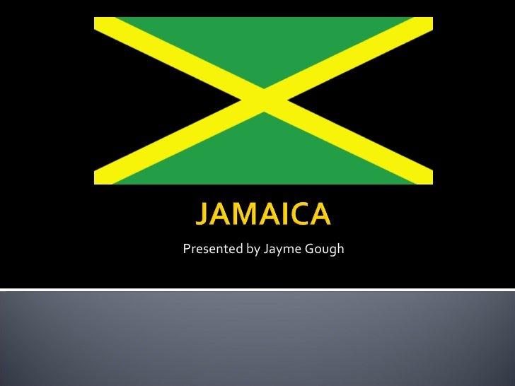 Presented by Jayme Gough