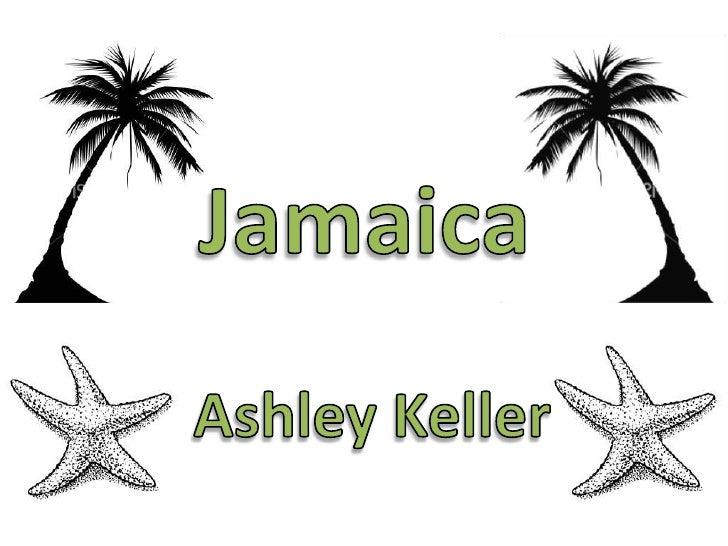 Jamaica<br />Ashley Keller<br />