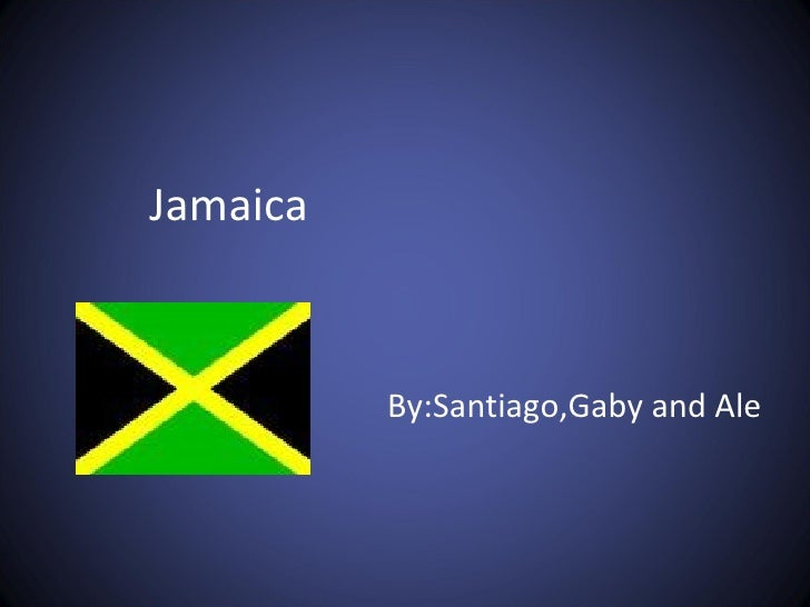 Jamaica By:Santiago,Gaby and Ale