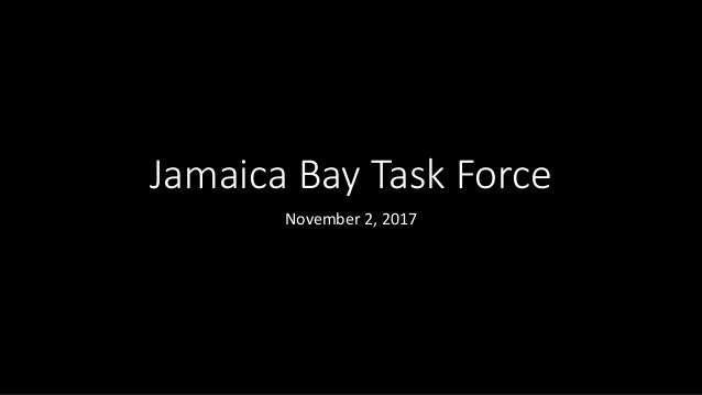 Jamaica Bay Task Force November 2, 2017