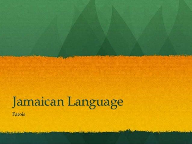 Jamaican LanguagePatois