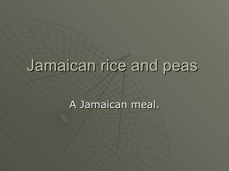 Jamaican rice and peas  A Jamaican meal.