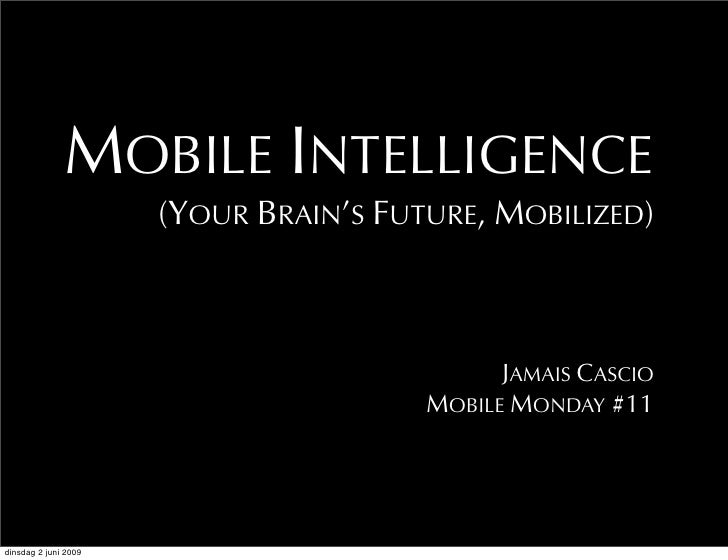 MOBILE INTELLIGENCE                       (YOUR BRAIN'S FUTURE, MOBILIZED)                                                ...