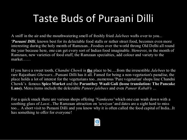 Taste Buds of Puraani DilliA sniff in the air and the mouthwatering smell of freshly fried Jalebees wafts over to you...Pu...