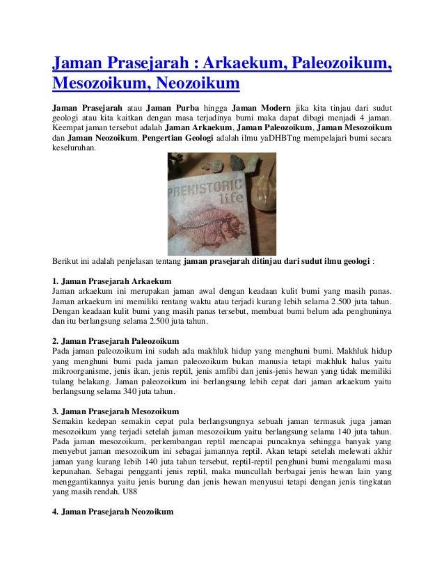 Jaman Prasejarah : Arkaekum, Paleozoikum, Mesozoikum, Neozoikum Jaman Prasejarah atau Jaman Purba hingga Jaman Modern jika...