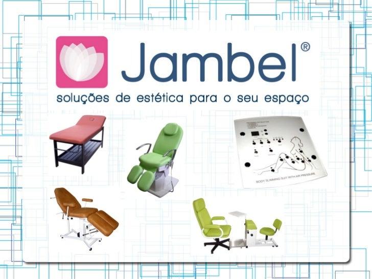 produtos jambel A JAMBEL é uma Empresa Portuguesa especializada noDesign, desenvolvimento e produção de equipamentos paraE...