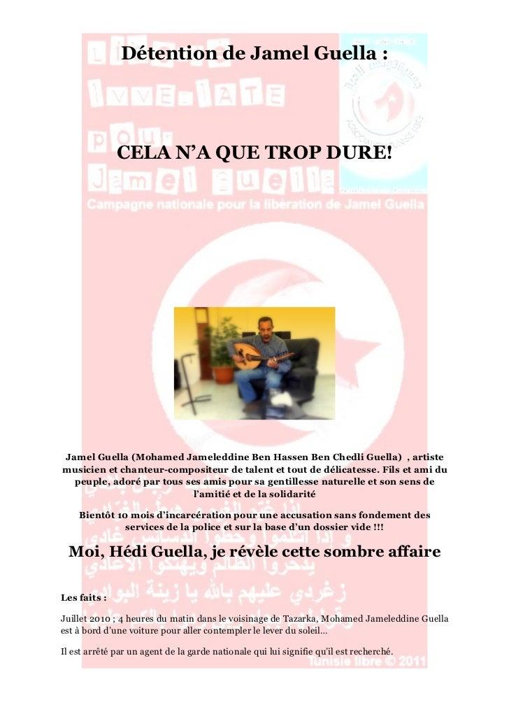 Détention de Jamel Guella :              CELA N'A QUE TROP DURE!Jamel Guella (Mohamed Jameleddine Ben Hassen Ben Chedli Gu...
