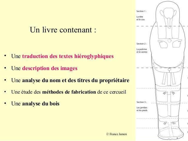 Un livre contenant : • Une traduction des textes hiéroglyphiques • Une description des images • Une analyse du nom et des ...