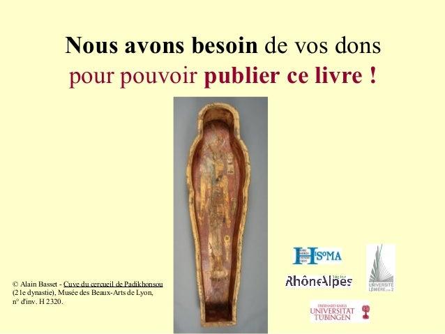 Nous avons besoin de vos dons pour pouvoir publier ce livre ! © Alain Basset - Cuve du cercueil de Padikhonsou (21e dynast...