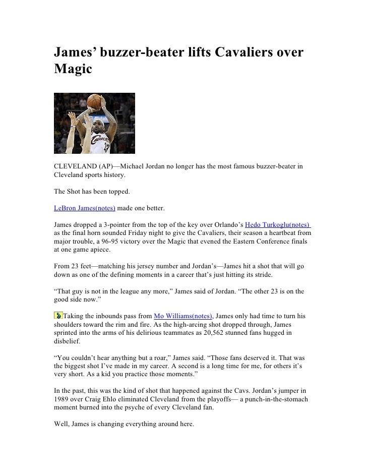 James' buzzer-beater lifts Cavaliers over Magic     CLEVELAND (AP)—Michael Jordan no longer has the most famous buzzer-bea...