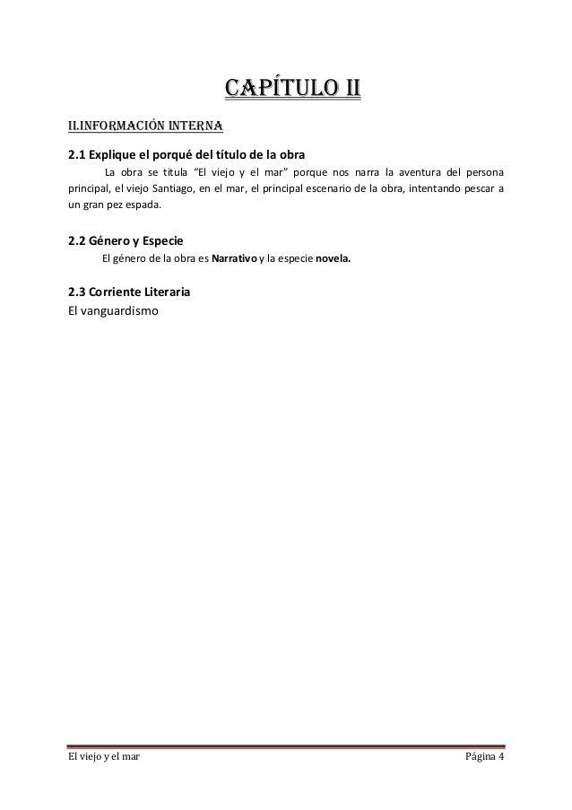 El viejo y el mar Página 4 CAPÍTULO II II.INFORMACIÓN INTERNA 2.1 Explique el porqué del título de la obra La obra se titu...