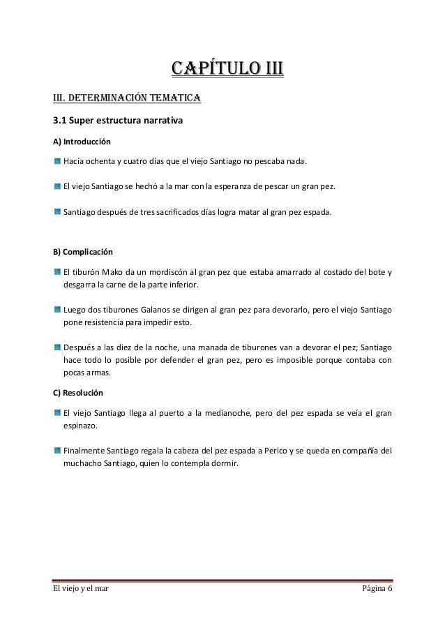 El viejo y el mar Página 6 CAPÍTULO III III. DETERMINACIÓN TEMATICA 3.1 Super estructura narrativa A) Introducción Hacía o...