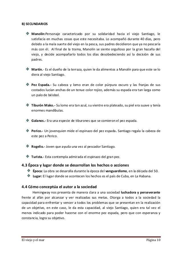 El viejo y el mar Página 10 B) SECUNDARIOS Manolín:Personaje caracterizado por su solidaridad hacia el viejo Santiago, le ...