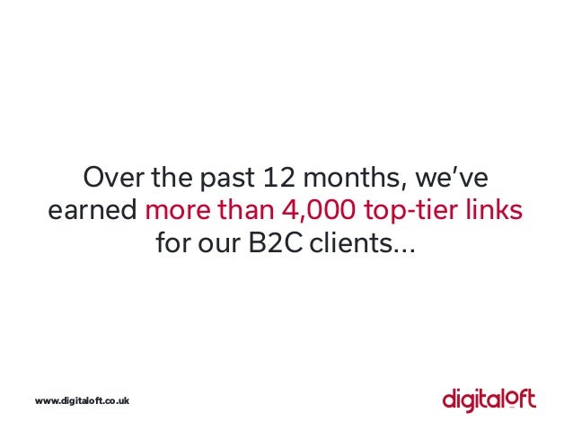 Over the past 12 months, we've earned more than 4,000 top-tier links for our B2C clients... www.digitaloft.co.uk
