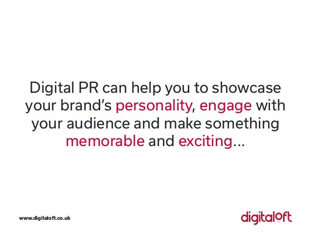Digital PR can help you to showcase your brand's personality, engage with your audience and make something memorable and e...