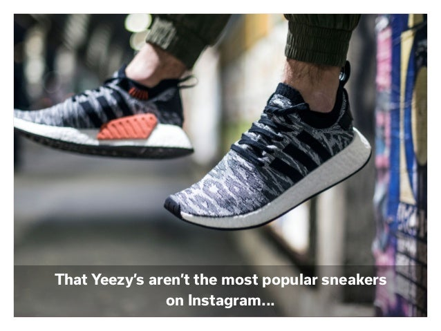 That Yeezy's aren't the most popular sneakers on Instagram...