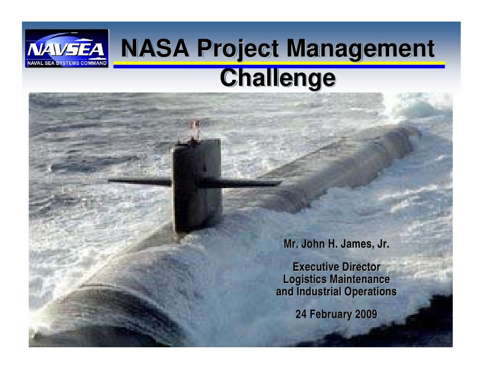NASA Project Management       Challenge            Mr. John H. James, Jr.              Executive Director            Logis...