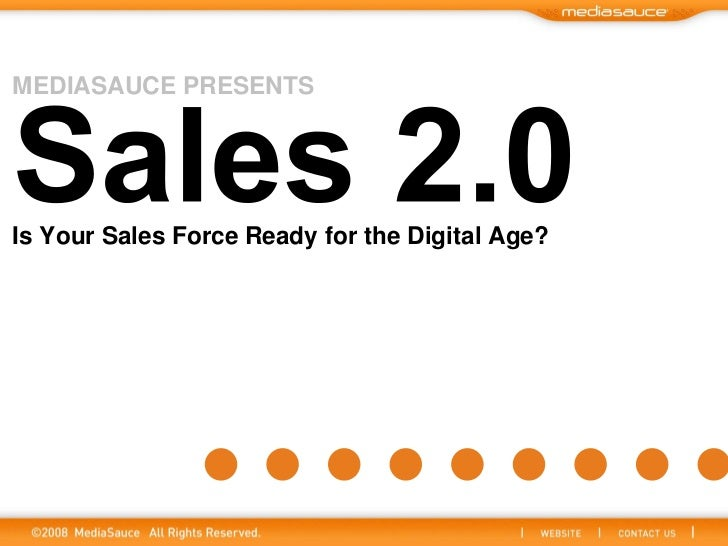 MEDIASAUCE PRESENTS     Is Your Sales Force Ready for the Digital Age?