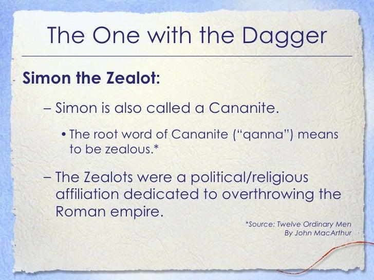 The One with the Dagger <ul><li>Simon the Zealot: </li></ul><ul><ul><li>Simon is also called a Cananite. </li></ul></ul><u...