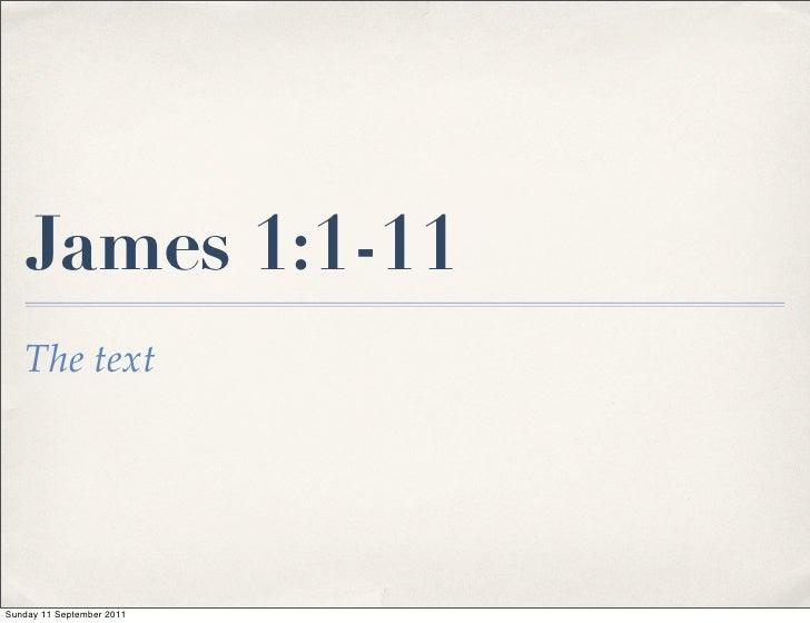 James 1:1-11   The textSunday 11 September 2011