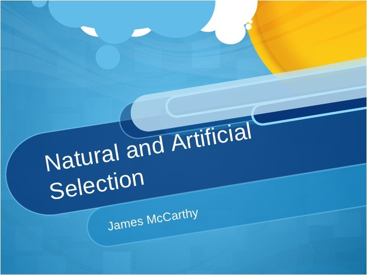 Natural and Artificial Selection  James McCarthy