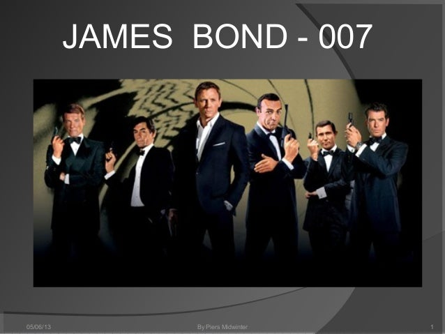 JAMES BOND - 007By Piers Midwinter05/06/13 1