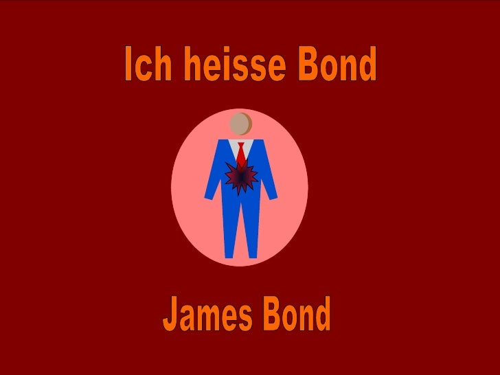 Ich heisse Bond James Bond