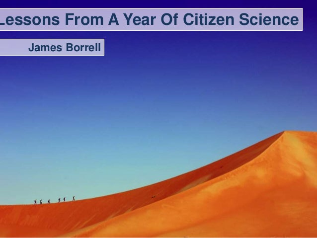 Lessons From A Year Of Citizen Science James Borrell