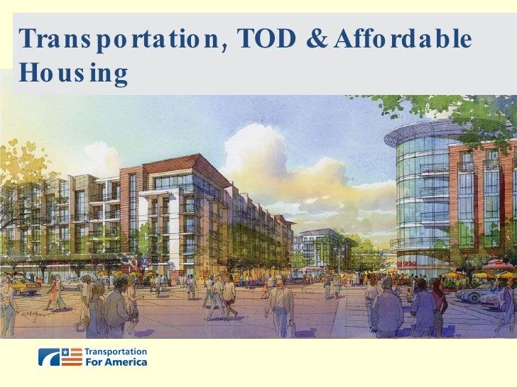 Transportation, TOD & Affordable Housing