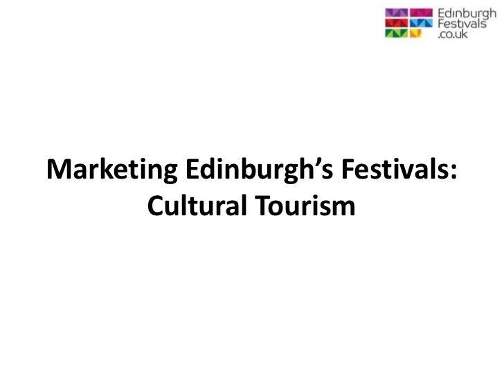Marketing Edinburgh's Festivals:       Cultural Tourism
