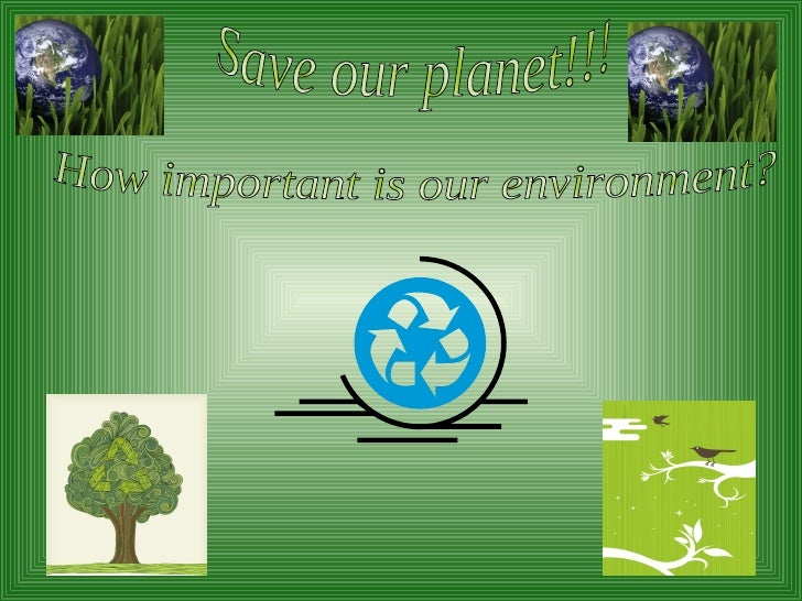 Our environment is everything that makes up our surroundings and affects our ability to live on the earth, the air we brea...
